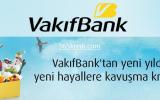 Vakıfbank Yılbaşı Kredisi 2016