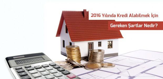 kredi çekme şartları 2017